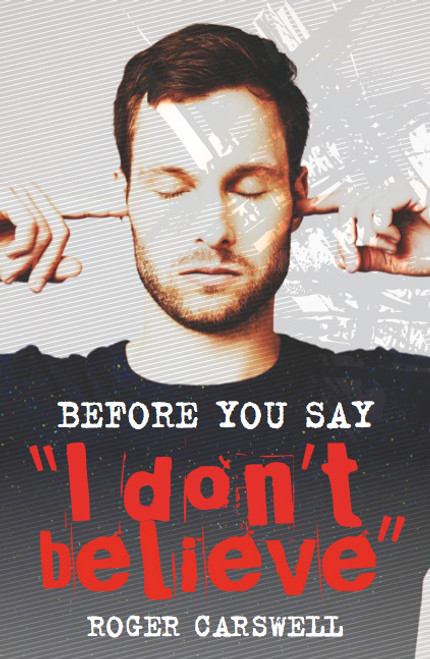 Before You Say I Don't Believe [Paperback]
