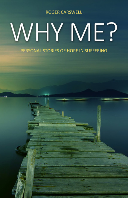 Why me? Personal stories of hope in suffering [Paperback]