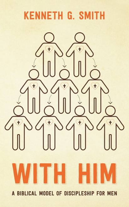 With Him A Biblical Model of Discipleship for Men [Paperback]