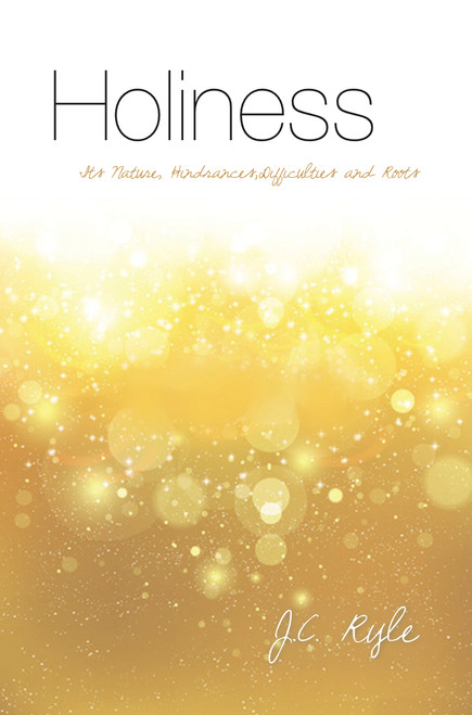 Holiness Its nature, hindrances, difficulties and roots [Paperback]
