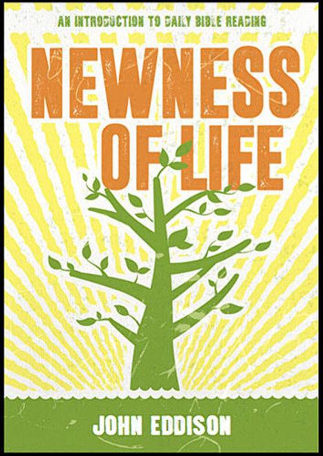 Newness of Life An introduction to daily Bible reading [Paperback]