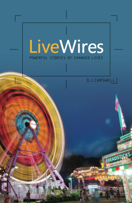 Live Wires Powerful Stories of Changed Lives [Paperback]