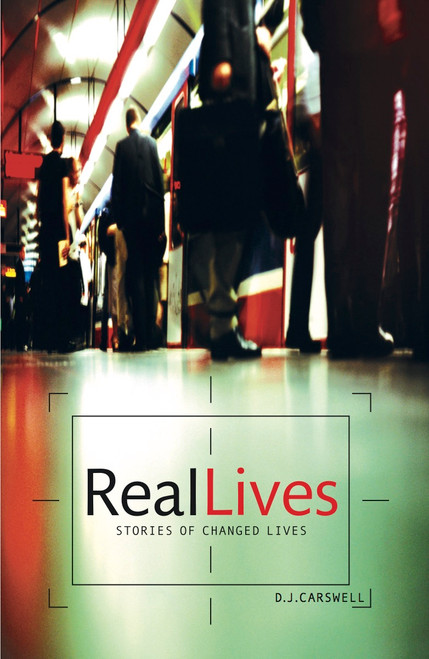 Real Lives True Stories of Changed Lives [Paperback]