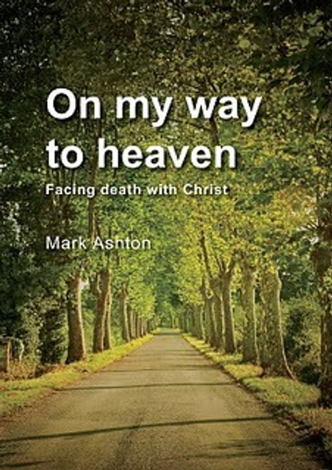On My Way to Heaven Facing death with Christ [Paperback]