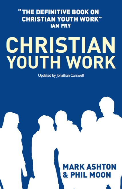 Christian Youth Work The definitive book on Christian Youth Work [Paperback]