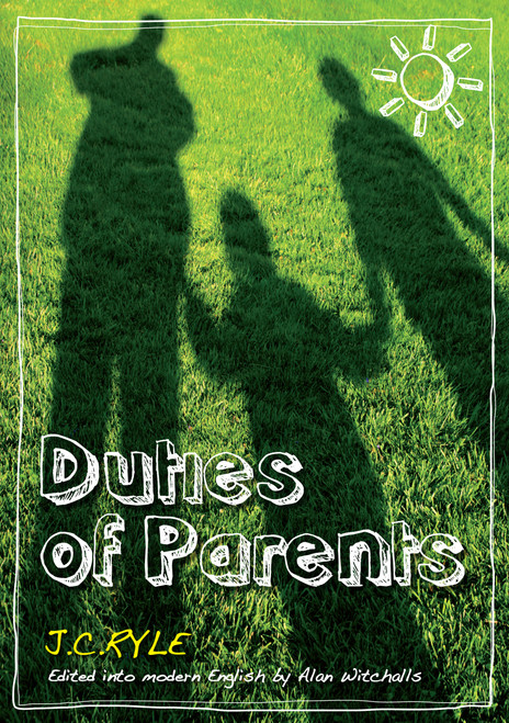 Duties of Parents Edited and updated into modern English [Paperback]