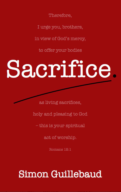Sacrifice Costly grace and glorious privilege [Paperback]