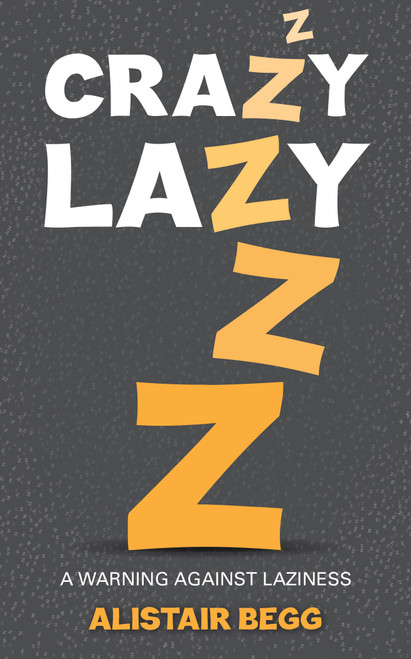 Crazy Lazy A warning against laziness [Paperback]