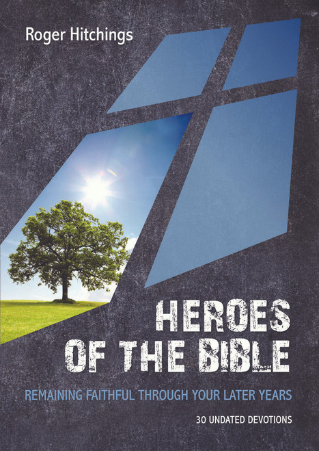 Heroes of the Bible [Undated Devotion] Remaining Faithful Through Your Later Years [Paperback]