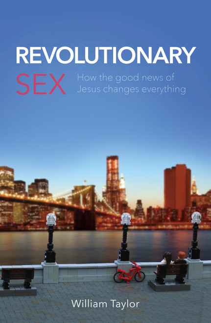Revolutionary Sex How the good news of Jesus changes everything [Paperback]