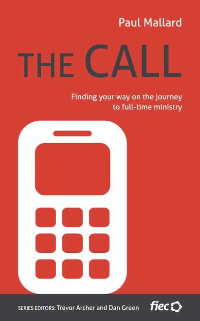 The Call Finding Your Way on the Journey to Full-Time Ministry [Paperback]