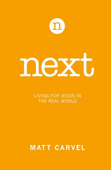 Next Living for Jesus in the Real World [Paperback]