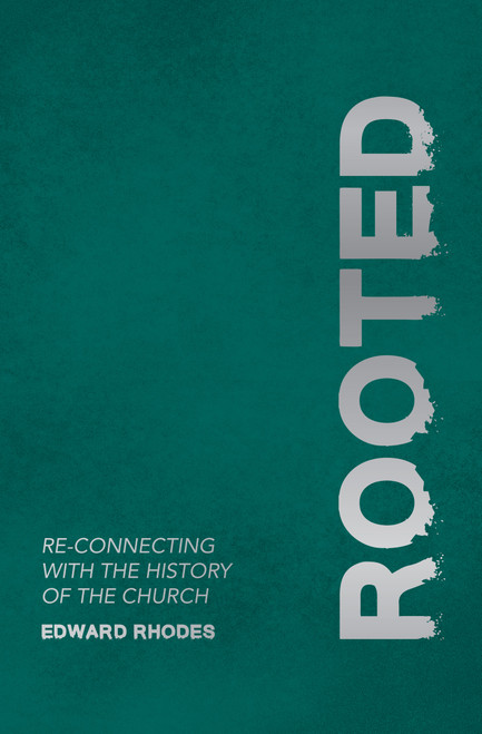 Rooted Reconnecting with the History of the Church [Paperback]