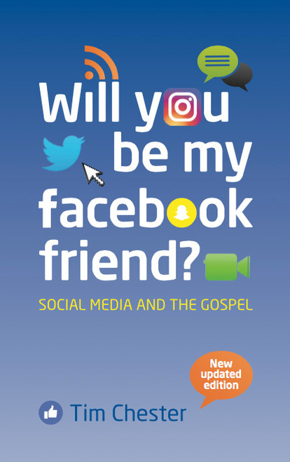 Will You Be My Facebook Friend? Social Media and the Gospel [Paperback]