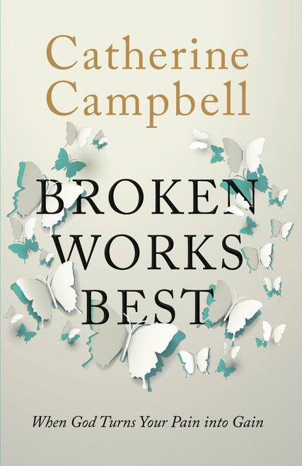 Broken Works Best When God Turns Your Pain into Gain [Paperback]