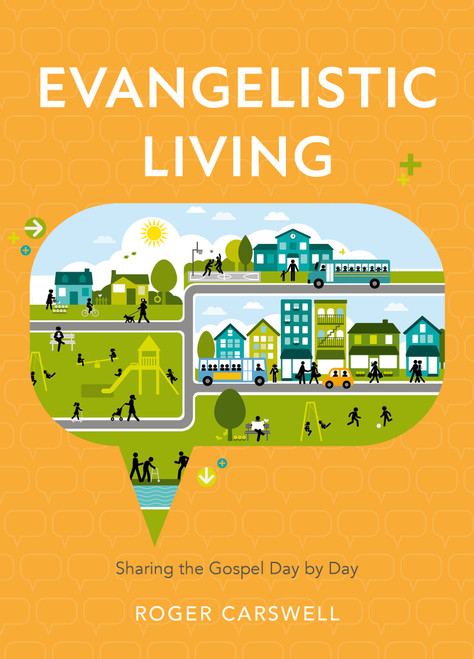 Evangelistic Living Sharing the Gospel Day by Day [Paperback]