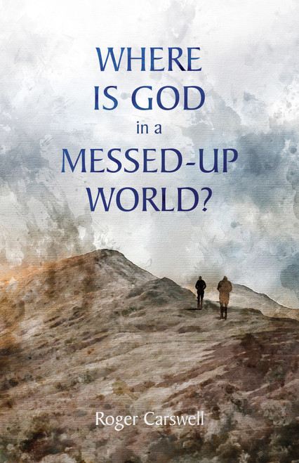 Where Is God In a Messed–Up World? Updated and expanded edition [Paperback]
