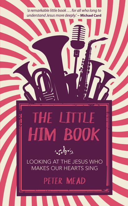 The Little Him Book Looking at the Jesus Who Makes Our Hearts Sing [Paperback]