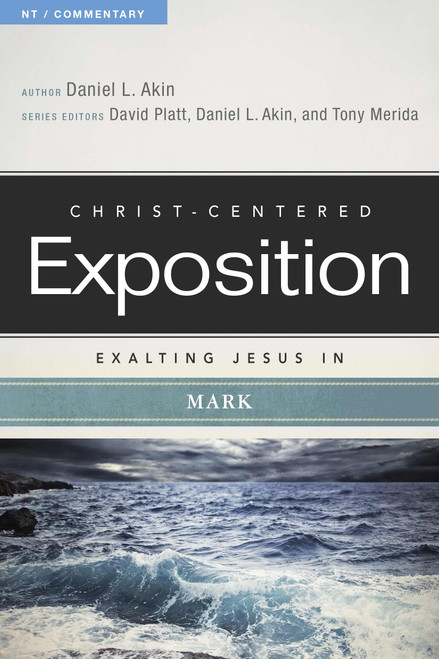 Exalting Jesus in Mark Christ-Centered Exposition Commentary [Paperback]
