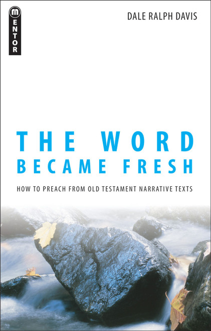 The Word Became Fresh How to Preach from Old Testament Narrative Texts [Paperback]