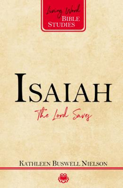 Isaiah: The Lord Saves Living Word Bible Studies [Paperback]