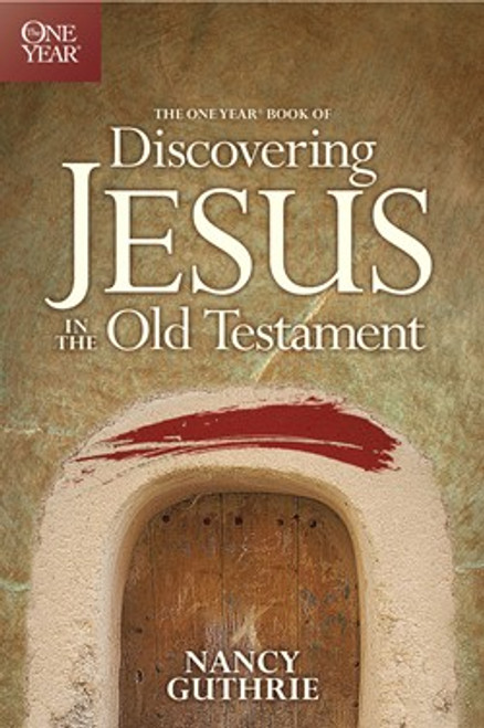 The One Year Book of Discovering Jesus in the Old Testament [Paperback]
