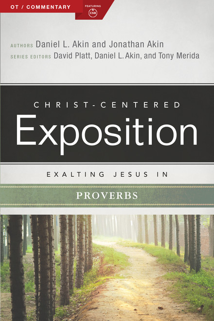 Exalting Jesus in Proverbs Christ-Centered Exposition Commentary [Paperback]