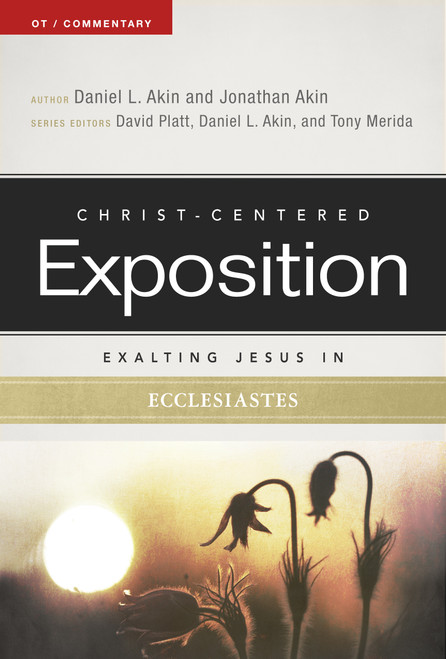 Exalting Jesus in Ecclesiastes Christ-Centered Exposition Commentary [Paperback]