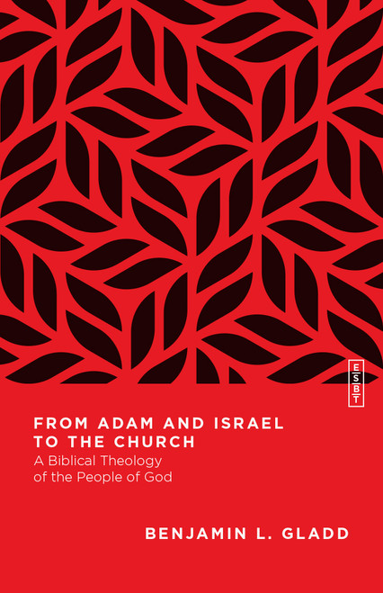From Adam and Israel to the Church A Biblical Theology of the People of God [Paperback]