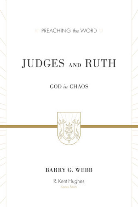 Judges and Ruth [Preaching the Word] God in Chaos [Hardback]