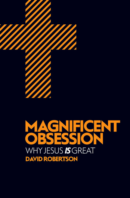 Magnificent Obsession Why Jesus is Great [Paperback]