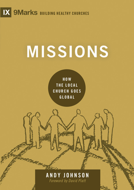 Missions How the Local Church Goes Global [Hardback]