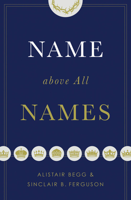Name above All Names [Paperback]