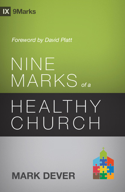 Nine Marks of a Healthy Church Revised edition [Paperback]