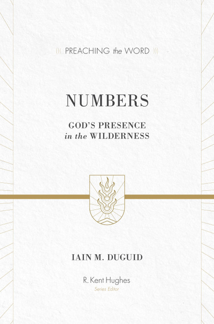 Numbers [Preaching the Word] God's Presence in the Wilderness [Hardback]