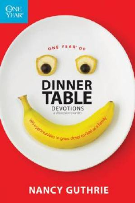 One Year of Dinner Table Devotions and Discussion Starters 365 Opportunities to Grow Closer to God as a Family [Paperback]