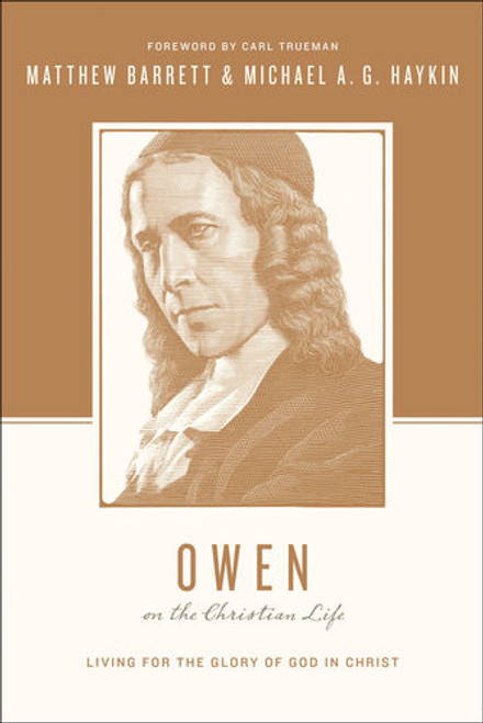 Owen on the Christian Life Living for the Glory of God in Christ [Paperback]