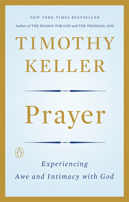 Prayer Experiencing Awe and Intimacy with God [Paperback]