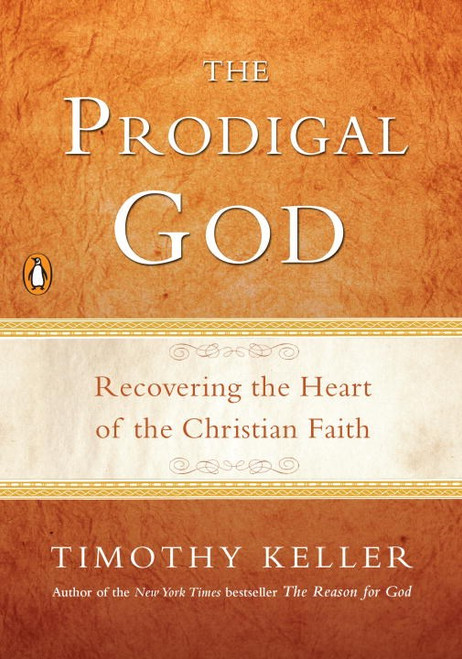 Prodigal God Recovering the Heart of the Christian Faith [Paperback]