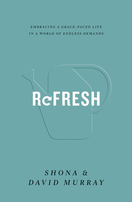 Refresh Embracing a Grace-Paced Life in a World of Endless Demands [Paperback]