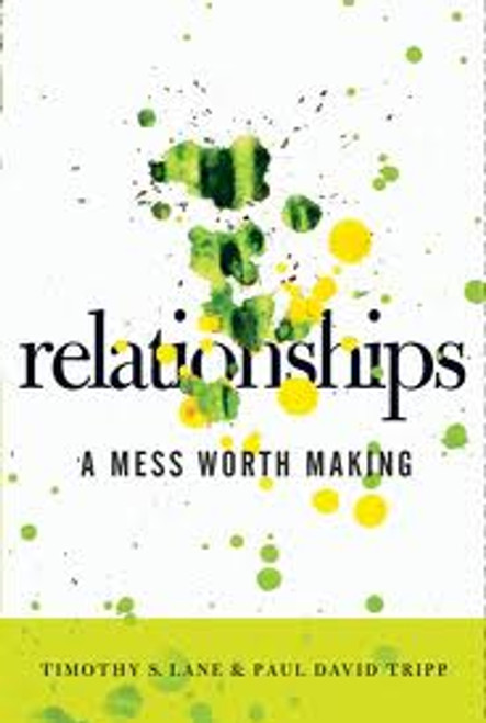 Relationships A Mess Worth Making [Paperback]