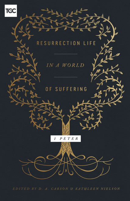 Resurrection Life in a World of Suffering 1 Peter [Paperback]