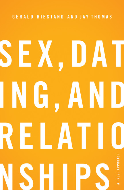 Sex Dating and Relationships A Fresh Approach [Paperback]