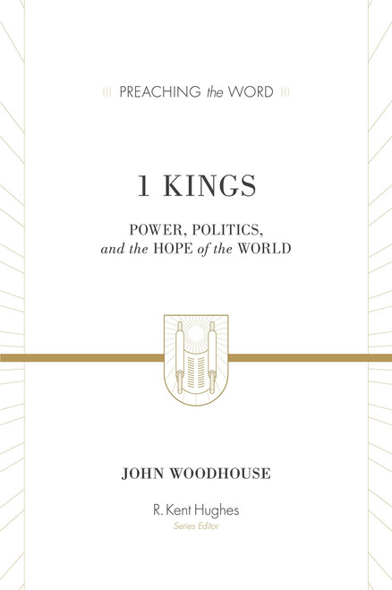 1 Kings [Preaching the Word] Power, Politics, and the Hope of the World [Hardback]