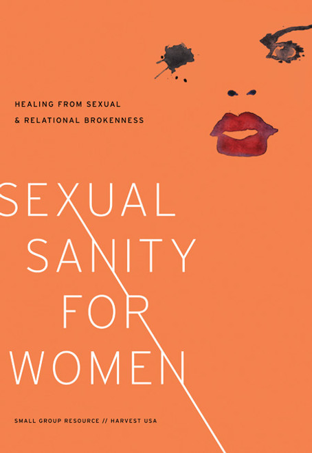 Sexual Sanity for Women Healing from Sexual and Relational Brokenness [Paperback]