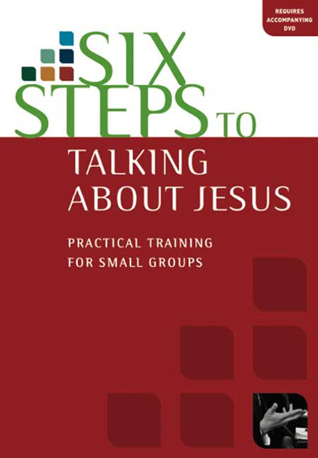 Six Steps To Talking About Jesus Workbook Practical Training for Small Groups [Paperback]