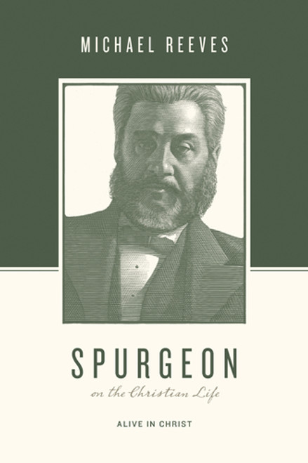 Spurgeon on the Christian Life Alive in Christ [Paperback]
