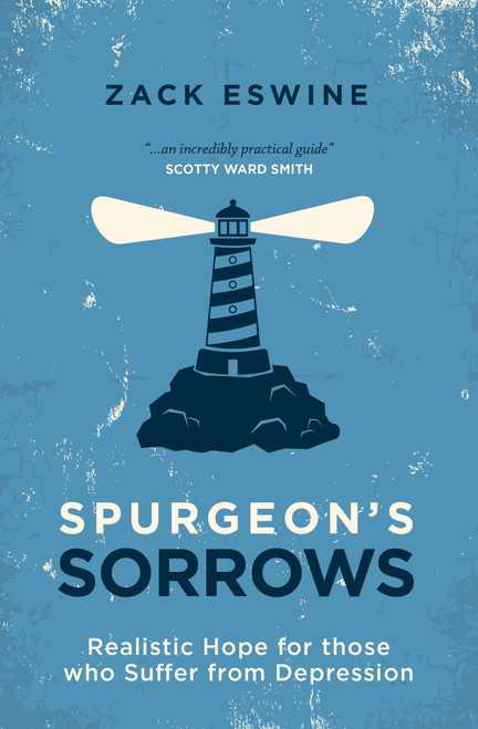 Spurgeon's Sorrows Realistic Hope for those who Suffer from Depression [Paperback]
