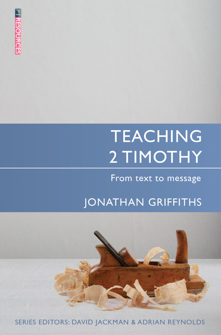 Teaching 2 Timothy From Text to Message [Paperback]