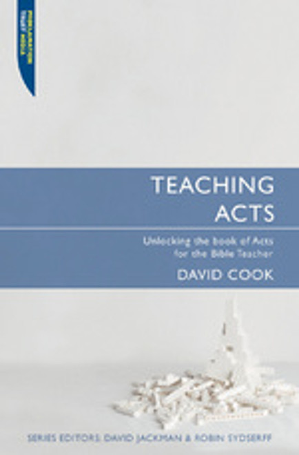 Teaching Acts Unlocking the book of Acts for the Bible Teacher [Paperback]